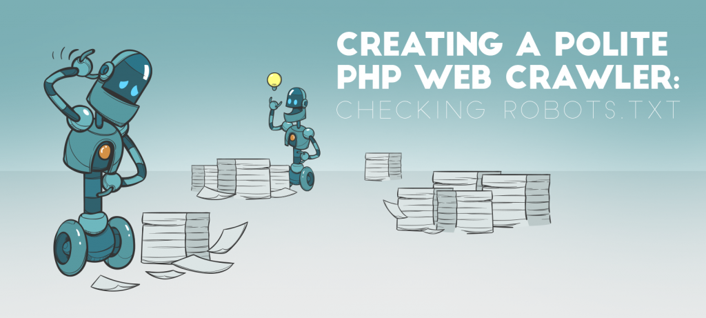 How to create a polite PHP web crawler using robot.txt.