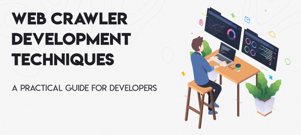 Web Crawler Development Techniques